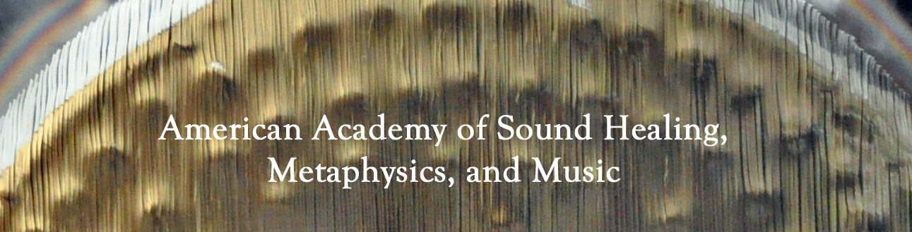 American Academy of Sound Healing, Metaphysics, and Music